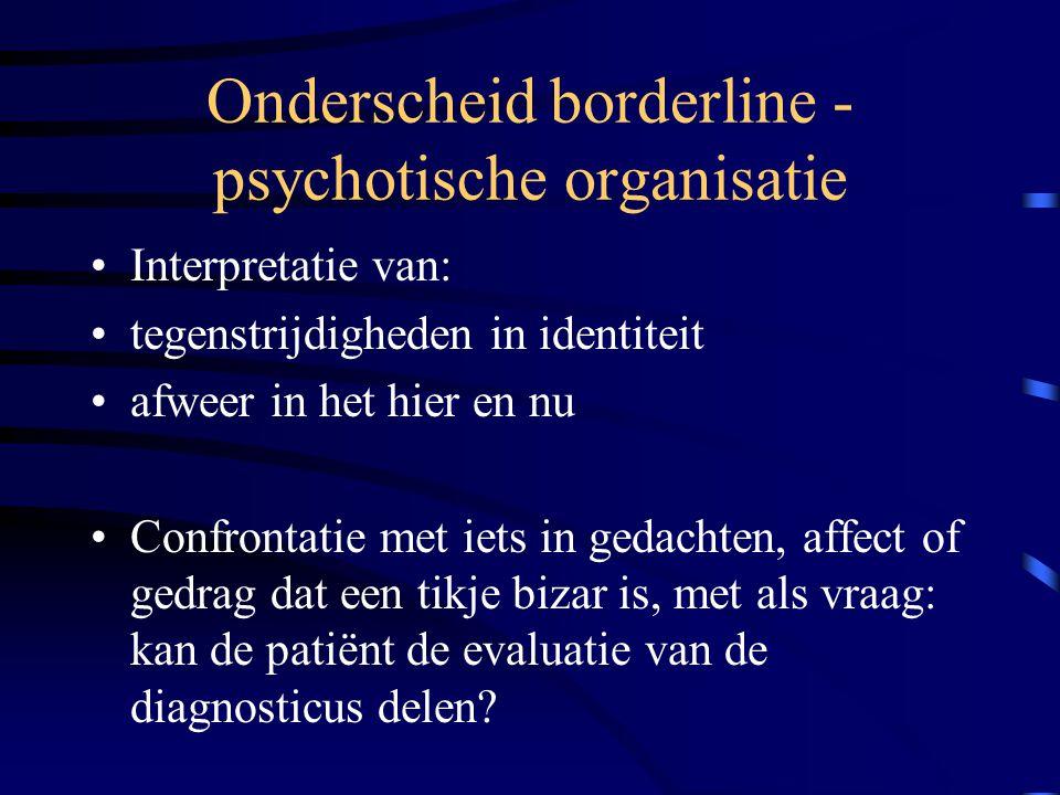Onderscheid borderline - psychotische organisatie