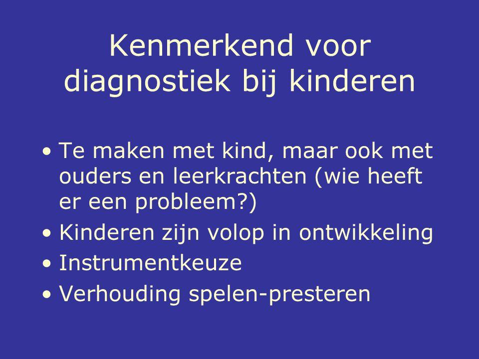 Kenmerkend voor diagnostiek bij kinderen