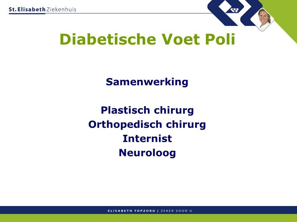 Diabetische Voet Poli Samenwerking Plastisch chirurg Orthopedisch chirurg Internist Neuroloog