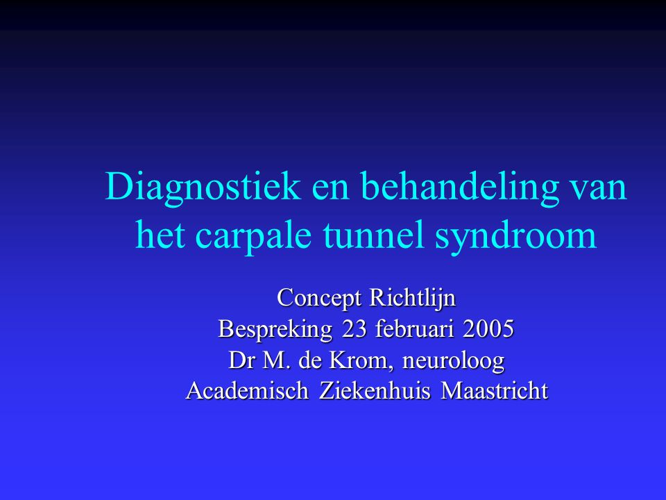 Diagnostiek en behandeling van het carpale tunnel syndroom