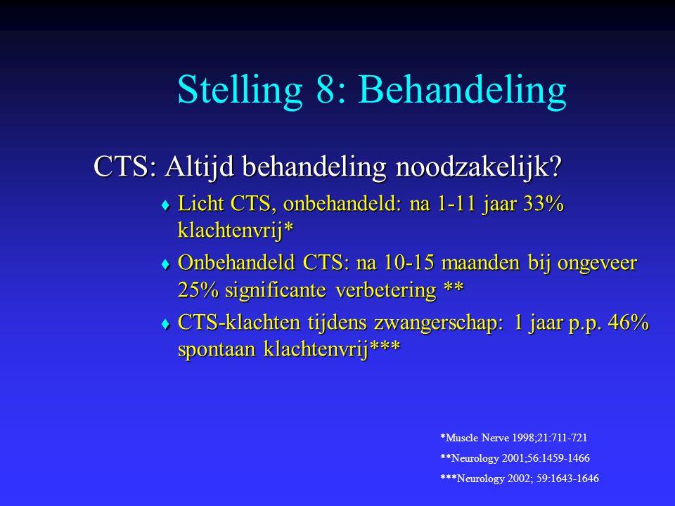 Stelling 8: Behandeling