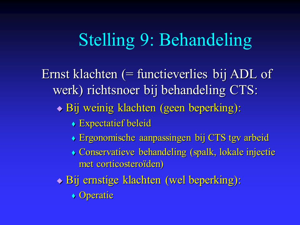 Stelling 9: Behandeling