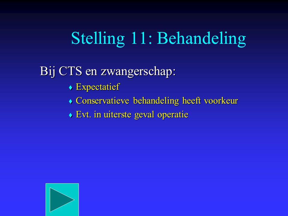 Stelling 11: Behandeling
