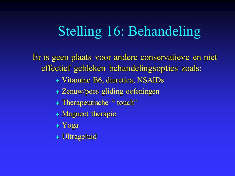 Stelling 16: Behandeling