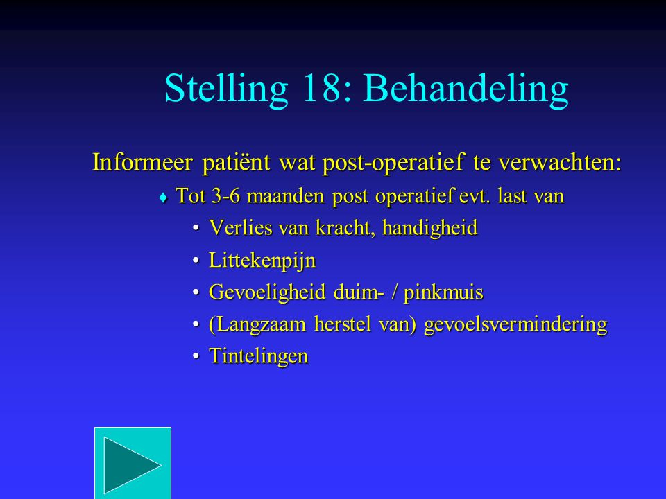 Stelling 18: Behandeling