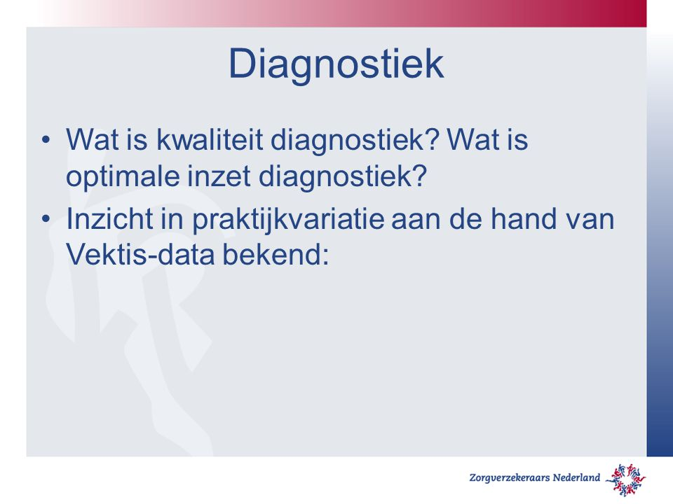 Diagnostiek Wat is kwaliteit diagnostiek. Wat is optimale inzet diagnostiek.