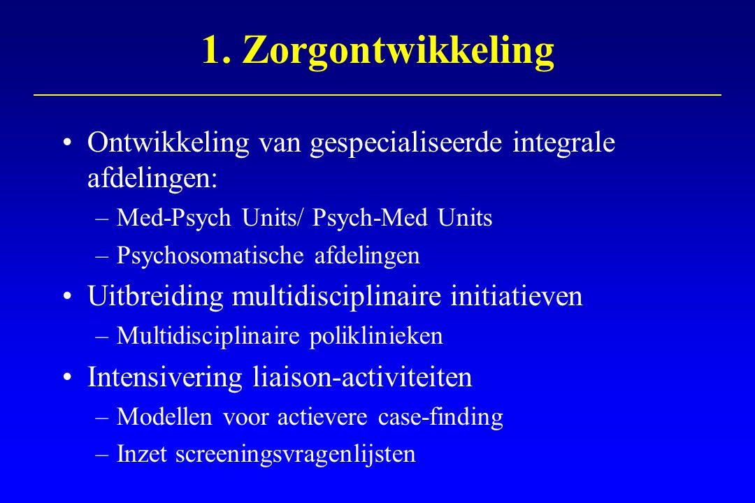 1. Zorgontwikkeling Ontwikkeling van gespecialiseerde integrale afdelingen: Med-Psych Units/ Psych-Med Units.