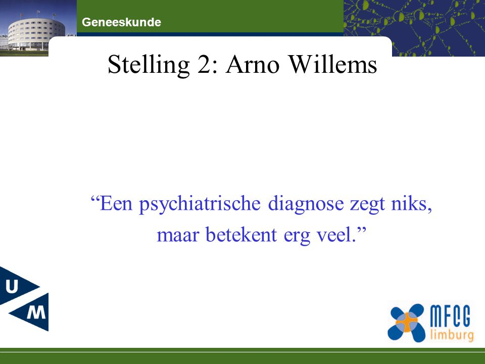 Stelling 2: Arno Willems