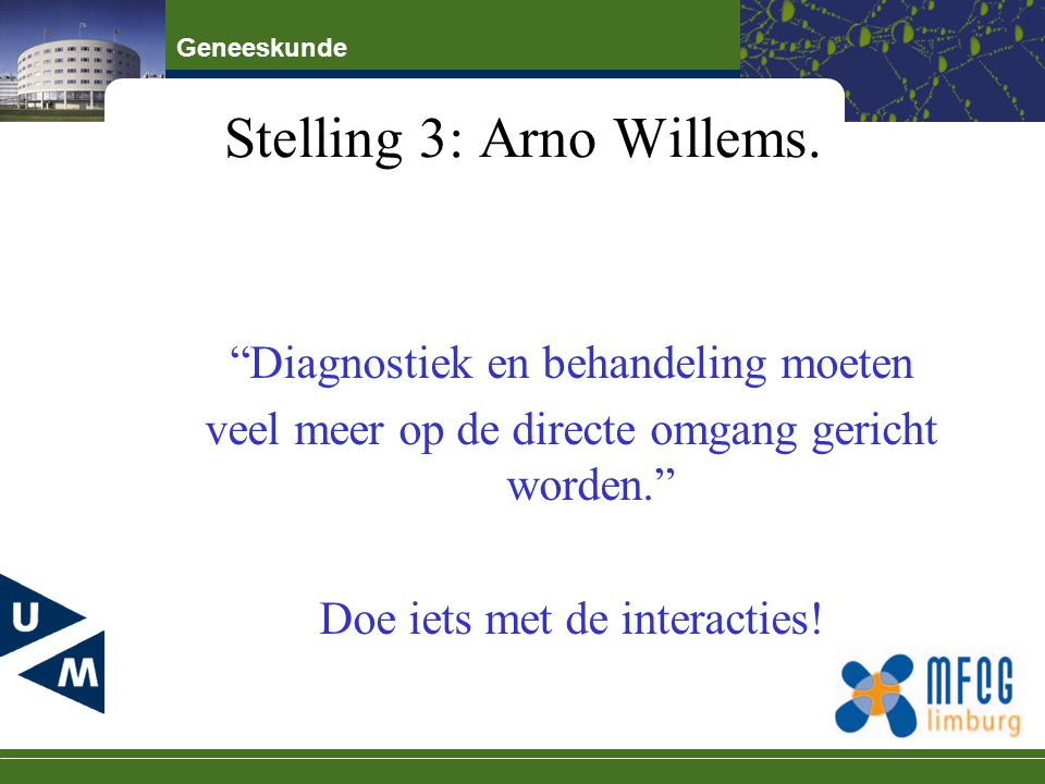 Stelling 3: Arno Willems.