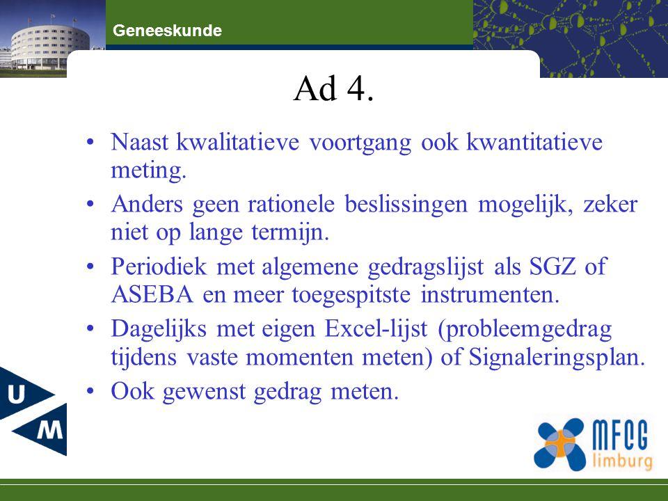 Ad 4. Naast kwalitatieve voortgang ook kwantitatieve meting.