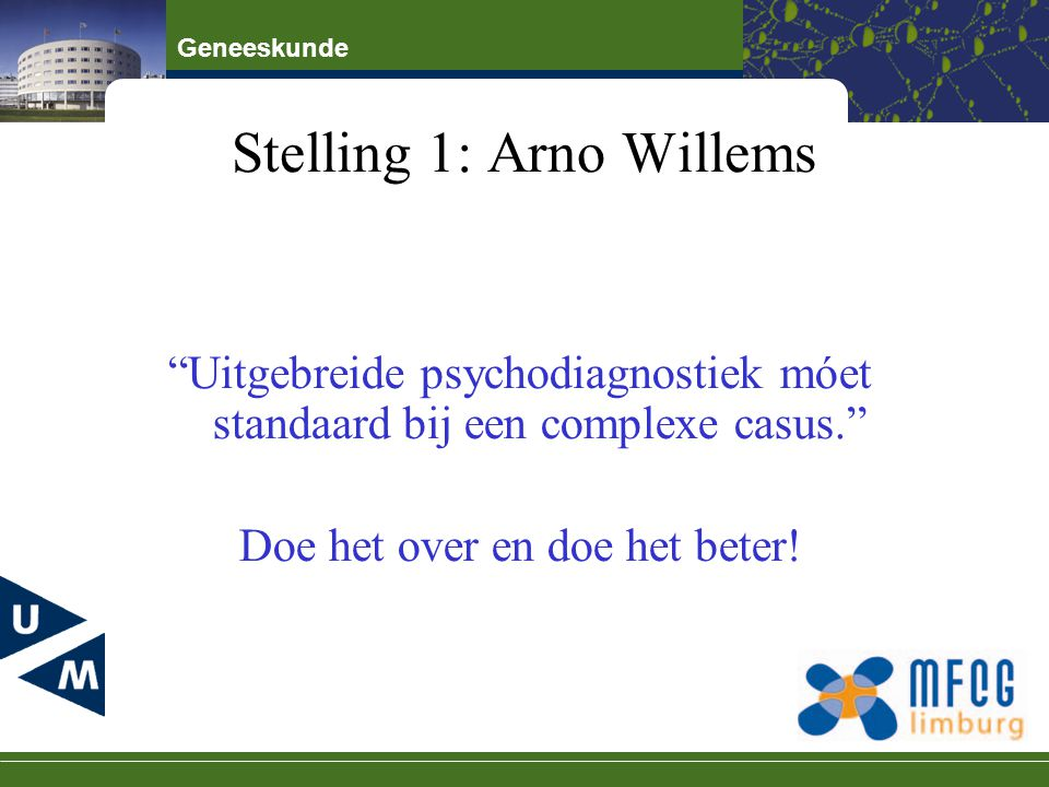 Stelling 1: Arno Willems
