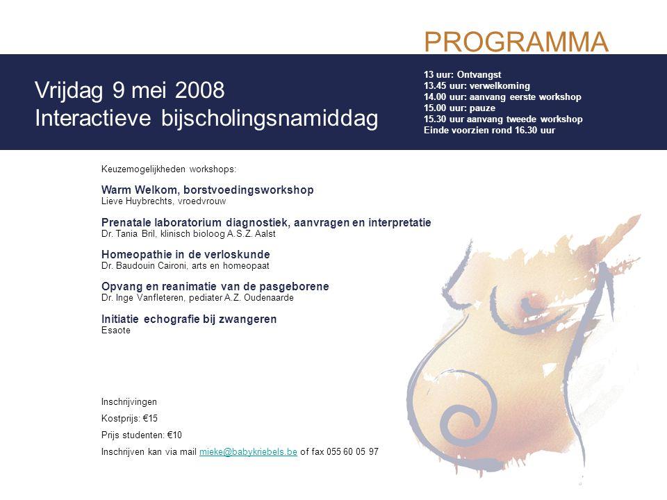 PROGRAMMA Vrijdag 9 mei 2008 Interactieve bijscholingsnamiddag