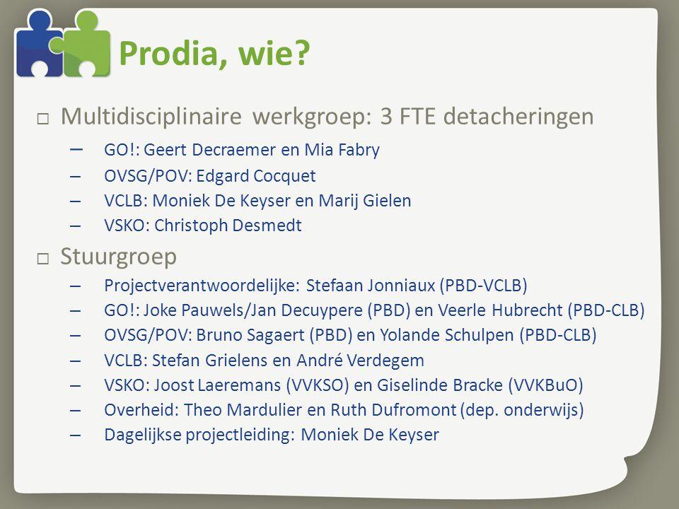 Prodia, wie Multidisciplinaire werkgroep: 3 FTE detacheringen