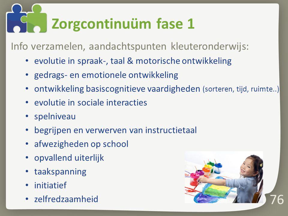 Zorgcontinuüm fase 1 Info verzamelen, aandachtspunten kleuteronderwijs: evolutie in spraak-, taal & motorische ontwikkeling.