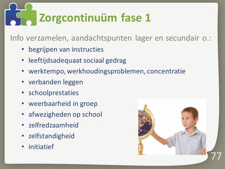 Zorgcontinuüm fase 1 Info verzamelen, aandachtspunten lager en secundair o.: begrijpen van instructies.