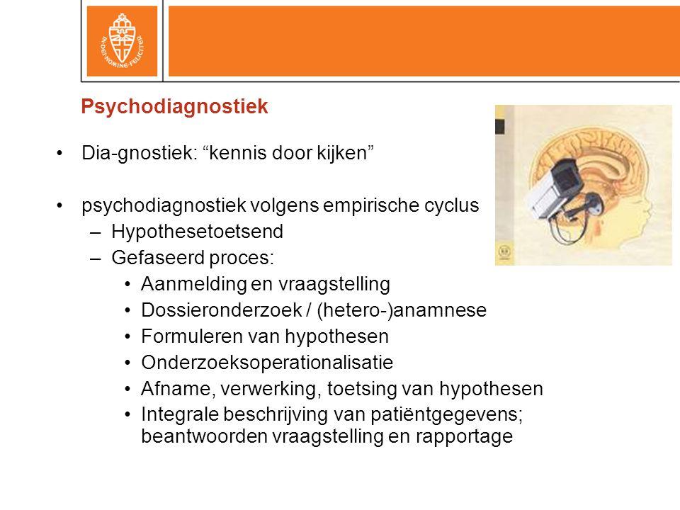 Psychodiagnostiek Dia-gnostiek: kennis door kijken