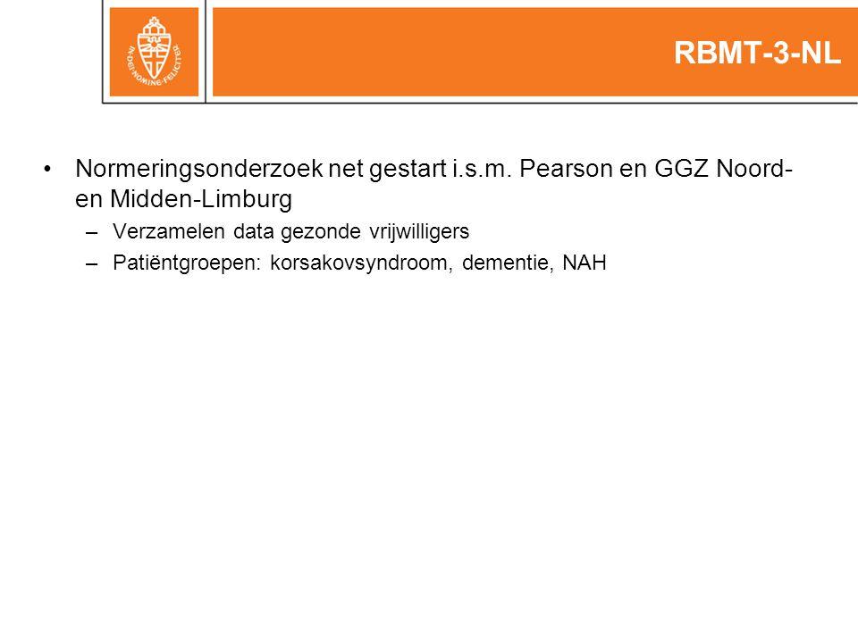 RBMT-3-NL Normeringsonderzoek net gestart i.s.m. Pearson en GGZ Noord- en Midden-Limburg. Verzamelen data gezonde vrijwilligers.