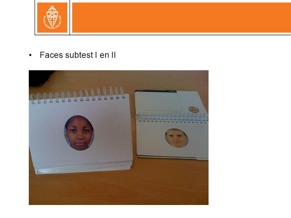 Faces subtest I en II