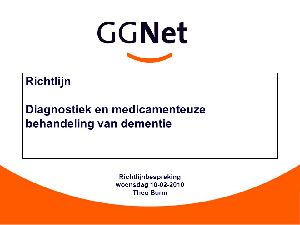 Richtlijn Diagnostiek en medicamenteuze behandeling van dementie