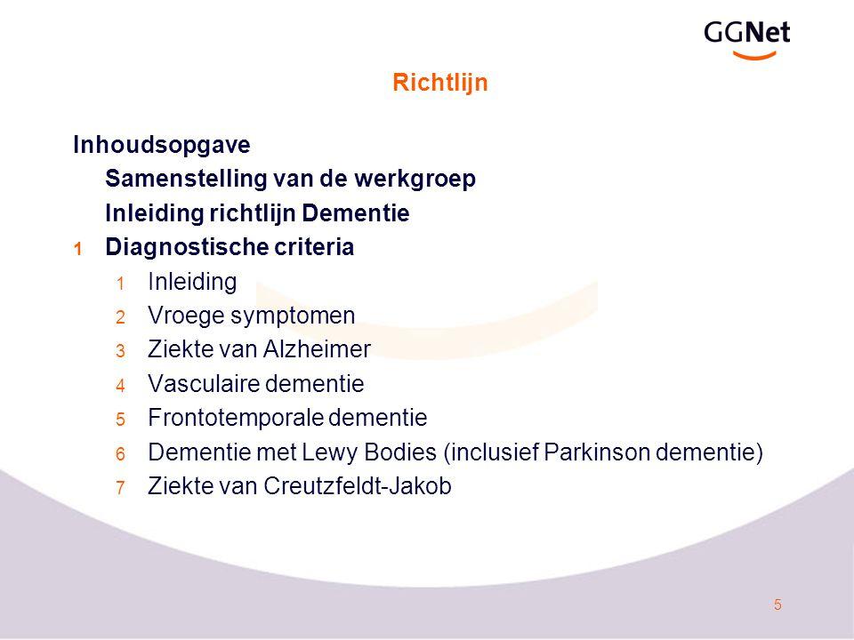 Richtlijn Inhoudsopgave. Samenstelling van de werkgroep. Inleiding richtlijn Dementie. Diagnostische criteria.