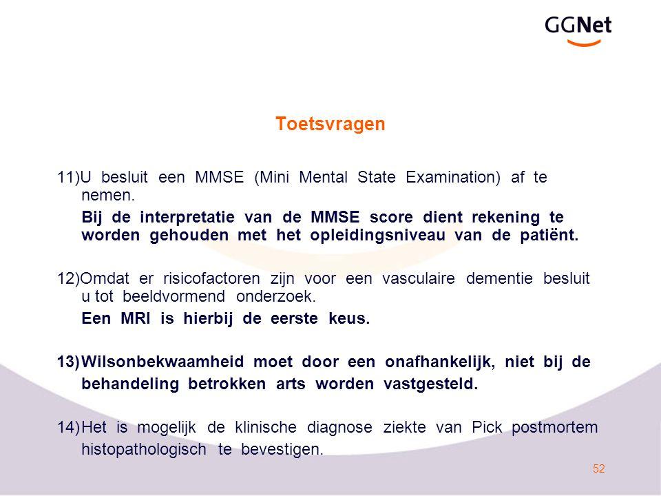 Toetsvragen 11)U besluit een MMSE (Mini Mental State Examination) af te nemen.