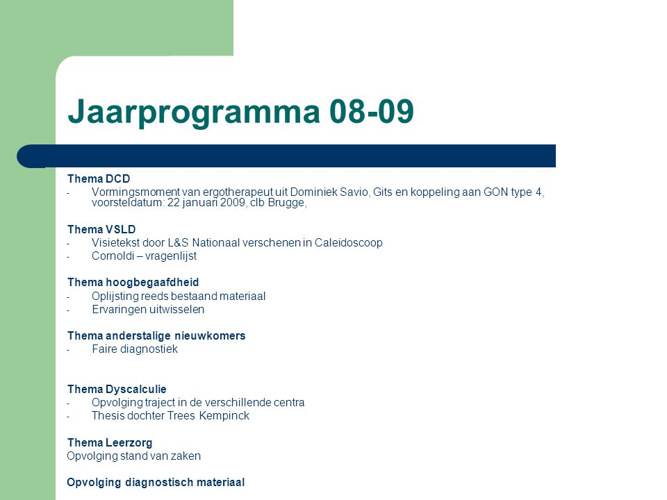 Jaarprogramma 08-09 Thema DCD