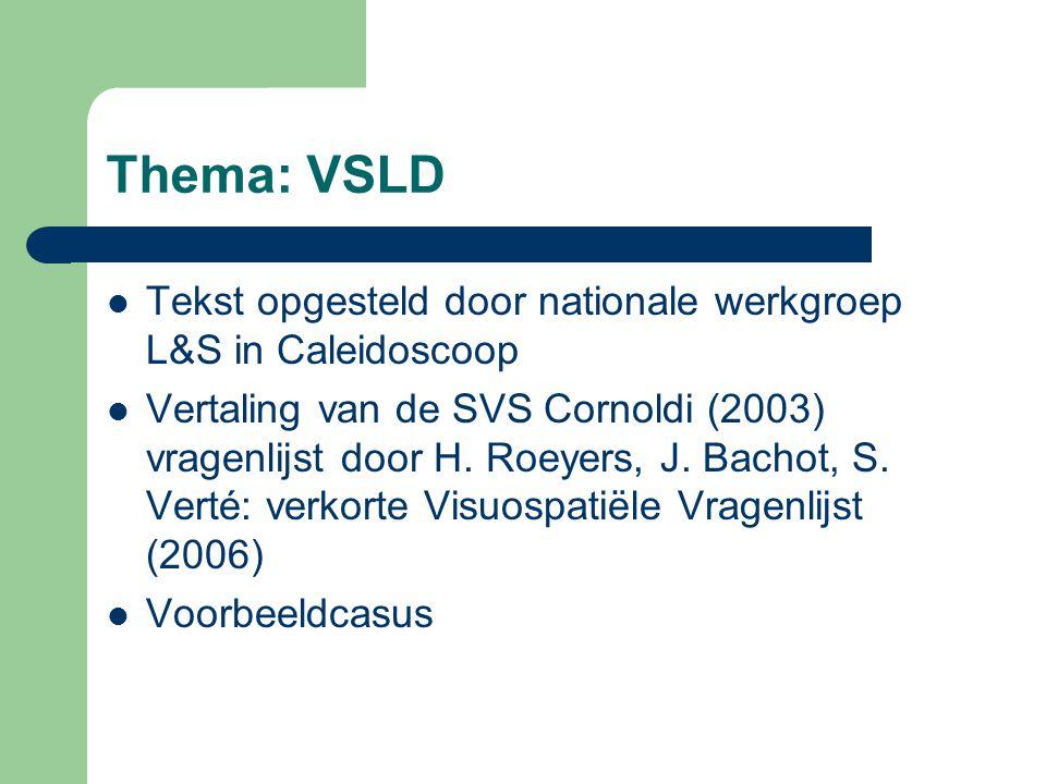 Thema: VSLD Tekst opgesteld door nationale werkgroep L&S in Caleidoscoop.