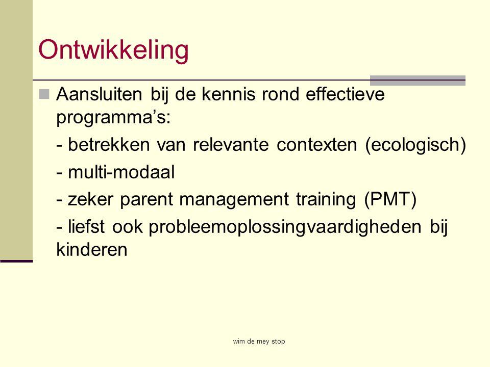 Ontwikkeling Aansluiten bij de kennis rond effectieve programma's: