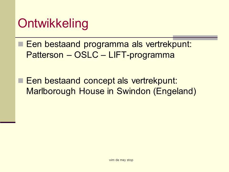 Ontwikkeling Een bestaand programma als vertrekpunt: Patterson – OSLC – LIFT-programma.