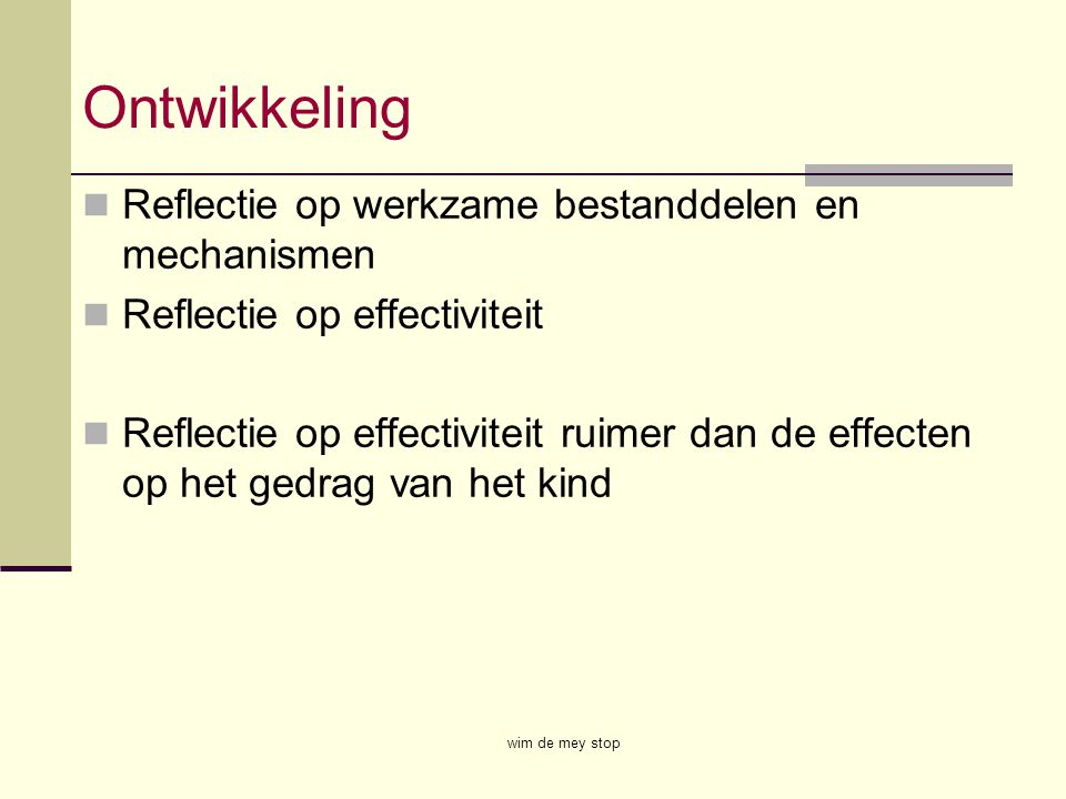 Ontwikkeling Reflectie op werkzame bestanddelen en mechanismen