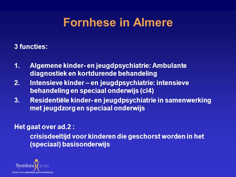 Fornhese in Almere 3 functies: