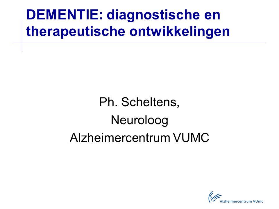 DEMENTIE: diagnostische en therapeutische ontwikkelingen