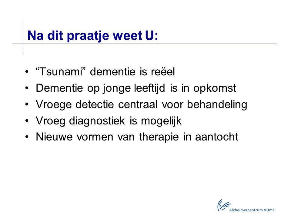 Na dit praatje weet U: Tsunami dementie is reëel