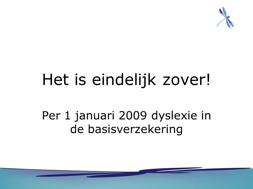Per 1 januari 2009 dyslexie in de basisverzekering