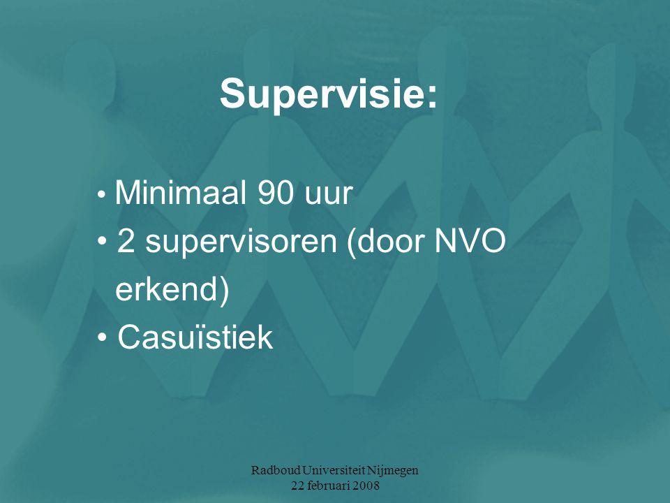 Minimaal 90 uur 2 supervisoren (door NVO erkend) Casuïstiek