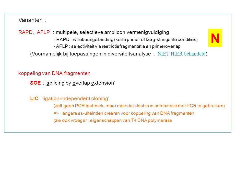 Varianten : RAPD, AFLP : multipele, selectieve amplicon vermenigvuldiging.