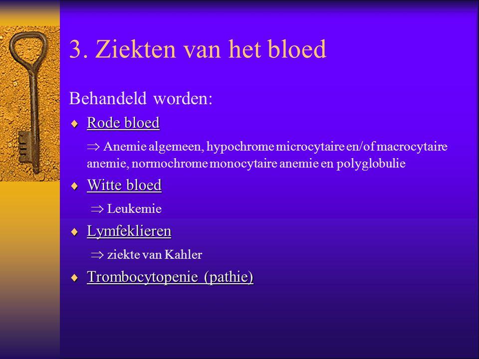 3. Ziekten van het bloed Behandeld worden: Rode bloed