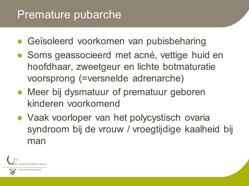 Premature pubarche Geïsoleerd voorkomen van pubisbeharing