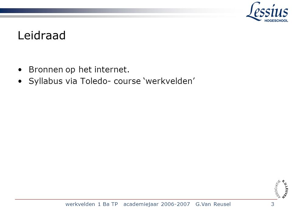 werkvelden 1 Ba TP academiejaar 2006-2007 G.Van Reusel