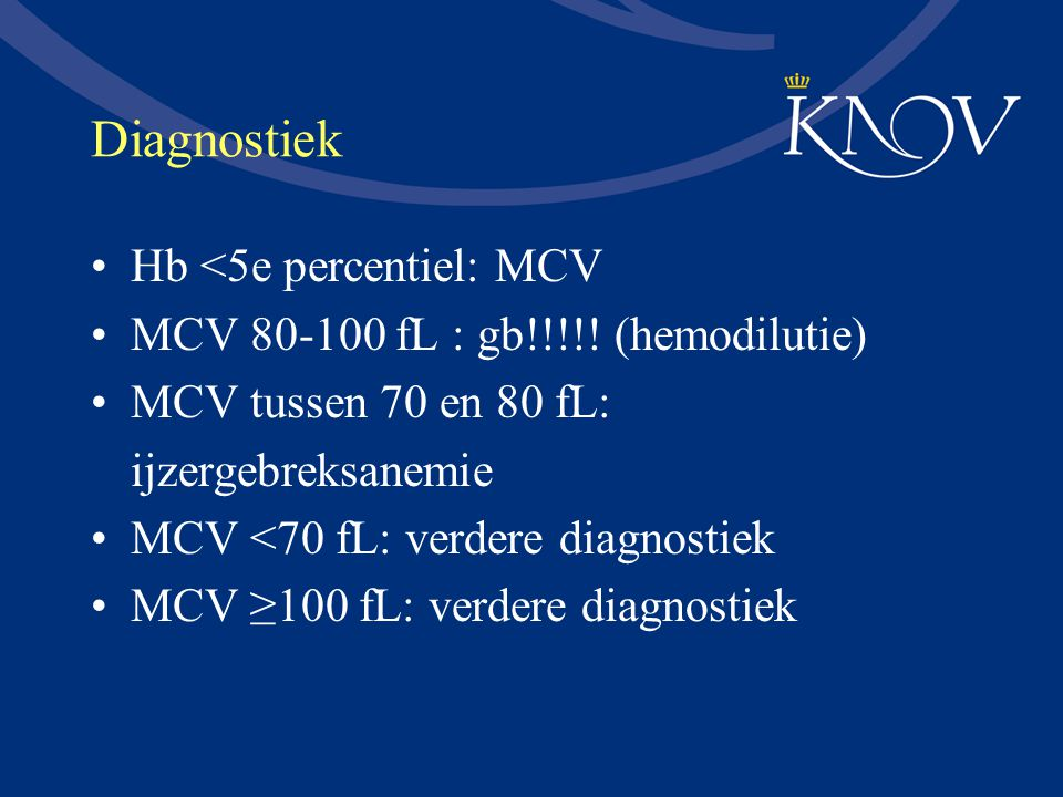 Diagnostiek Hb <5e percentiel: MCV