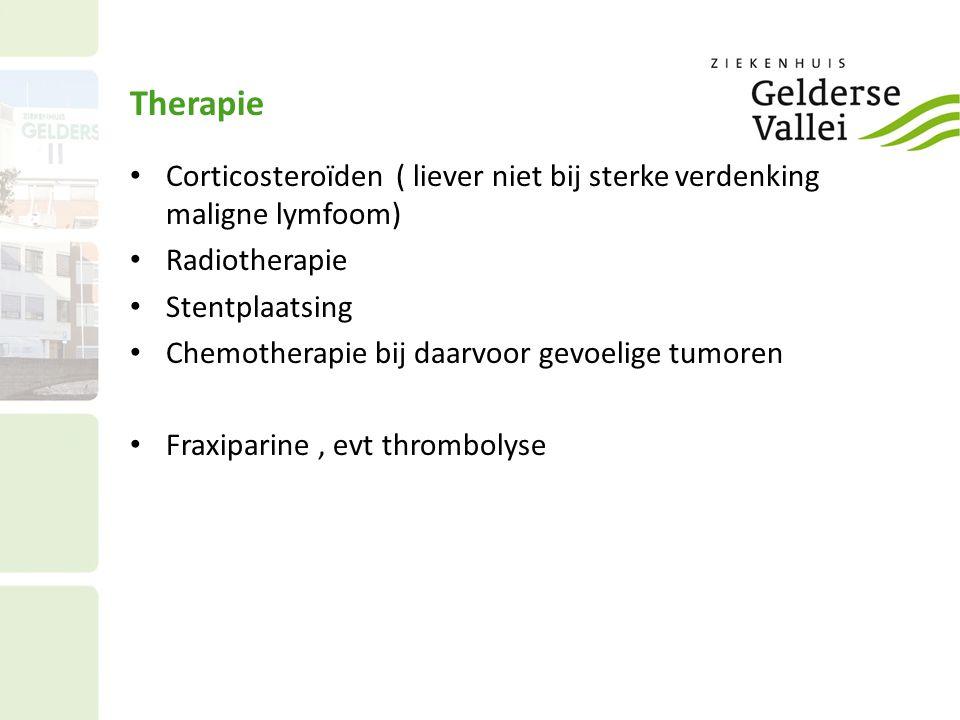 Therapie Corticosteroïden ( liever niet bij sterke verdenking maligne lymfoom) Radiotherapie. Stentplaatsing.