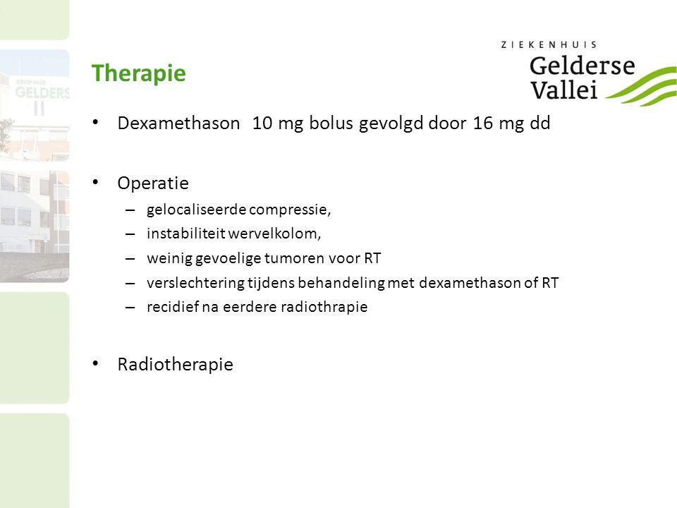 Therapie Dexamethason 10 mg bolus gevolgd door 16 mg dd Operatie