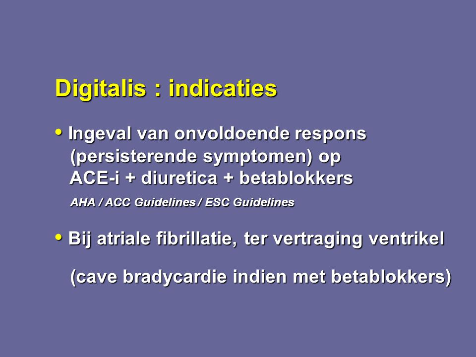 Digitalis : indicaties