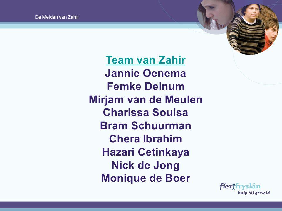 Team van Zahir Jannie Oenema Femke Deinum Mirjam van de Meulen