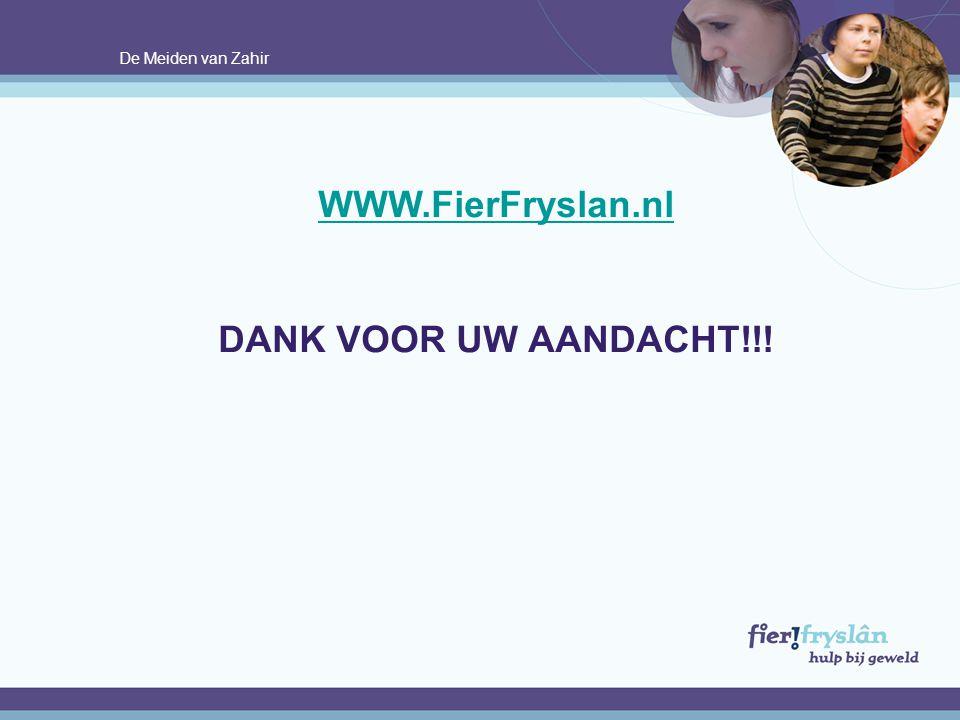 WWW.FierFryslan.nl DANK VOOR UW AANDACHT!!!