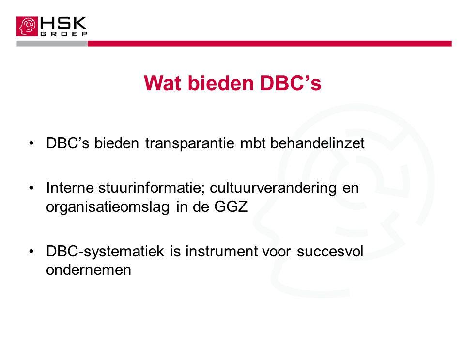 Wat bieden DBC's DBC's bieden transparantie mbt behandelinzet