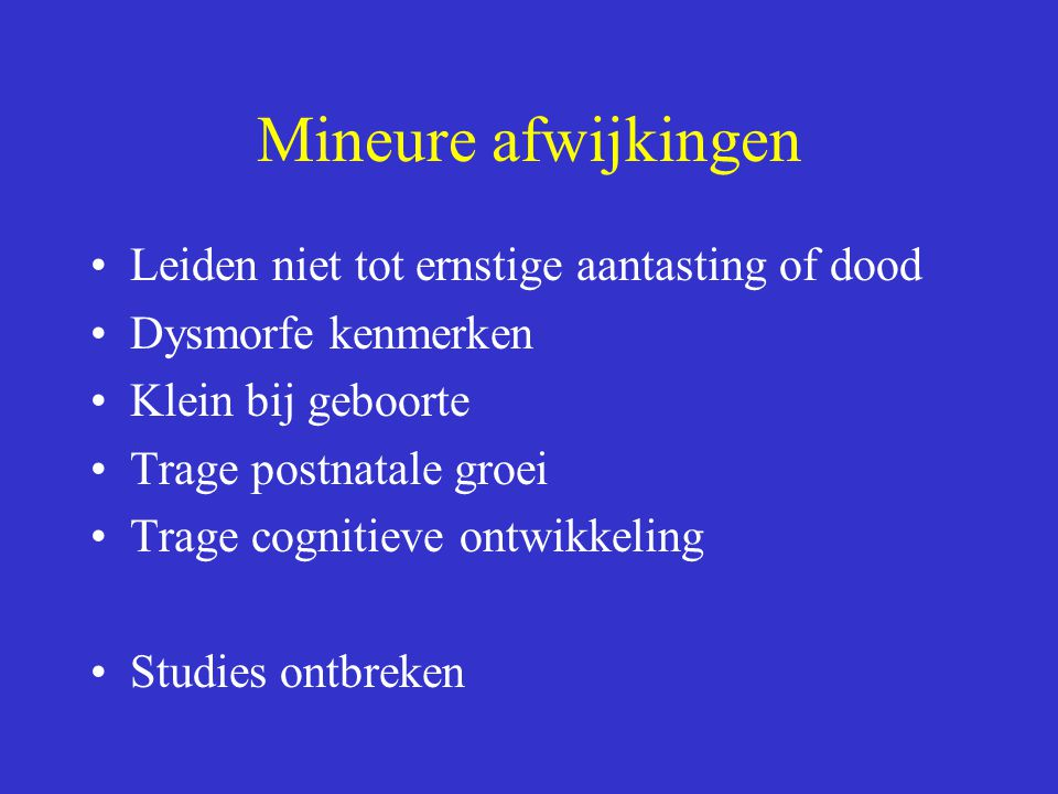 Mineure afwijkingen Leiden niet tot ernstige aantasting of dood