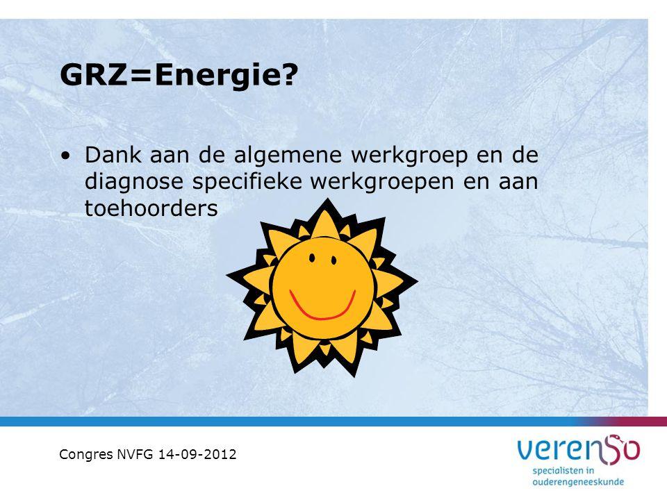 GRZ=Energie Dank aan de algemene werkgroep en de diagnose specifieke werkgroepen en aan toehoorders.