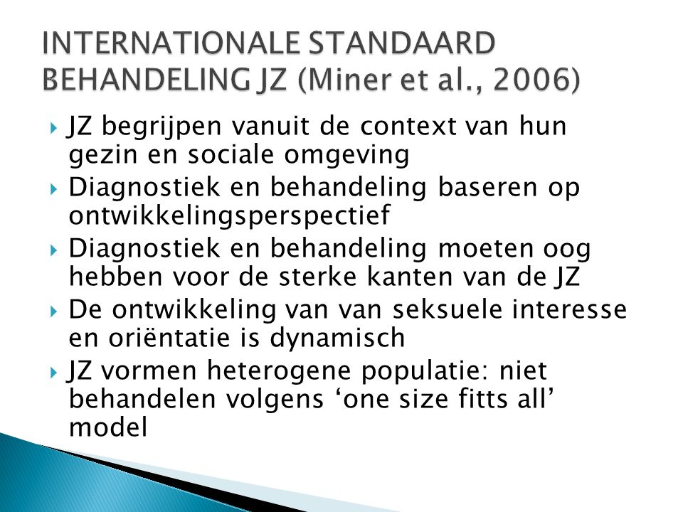 INTERNATIONALE STANDAARD BEHANDELING JZ (Miner et al., 2006)