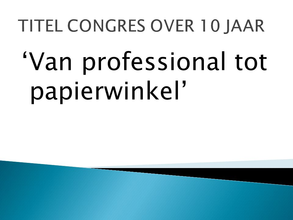 TITEL CONGRES OVER 10 JAAR